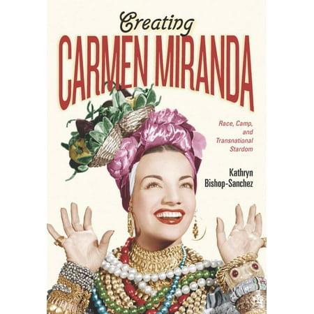 Creating Carmen Miranda : Race, Camp, and Transnational Stardom - Carmen Miranda Costumes