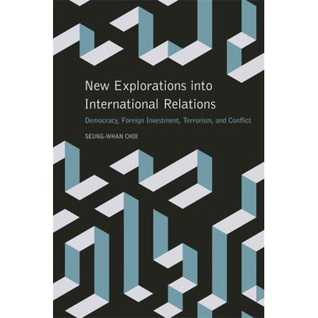 New Explorations Into International Relations  Democracy  Foreign Investment  Terrorism  And Conflict