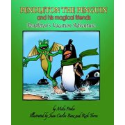 Pendleton The Penguin and His Magical Friends: Pendleton's Vacation Adventure - eBook