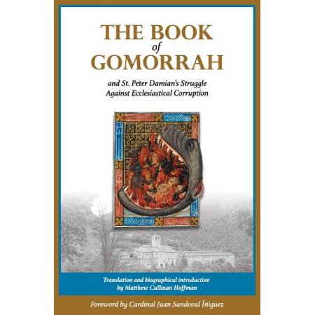 The Book of Gomorrah and St. Peter Damian's Struggle Against Ecclesiastical
