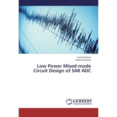 Low Power Mixed-Mode Circuit Design of Sar Adc - image 1 de 1