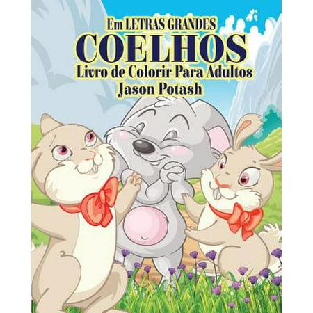 Coelhos Livro de Colorir Para Adultos ( Em Letras Grandes )](Bruxas Halloween Para Colorir)