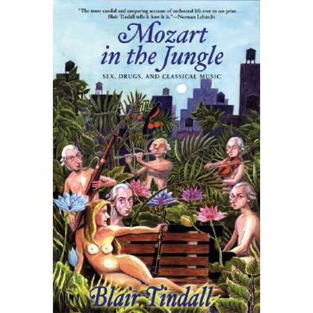 Mozart in the Jungle : Sex, Drugs, and Classical