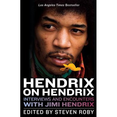 Hendrix on Hendrix : Interviews and Encounters with Jimi