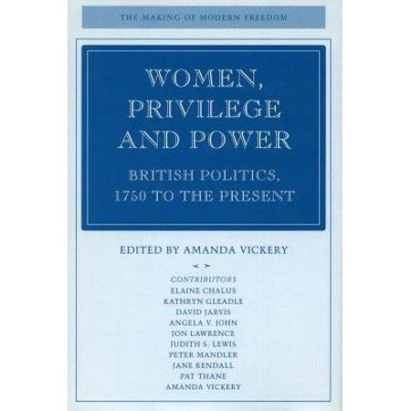 Women  Privilege  And Power  British Politics  1750 To The Present