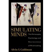 Simulating Minds : The Philosophy, Psychology, and Neuroscience of Mindreading