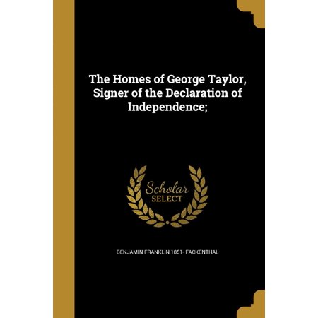 The Homes of George Taylor, Signer of the Declaration of