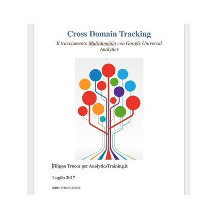 Cross Domain Tracking Il tracciamento Multidominio con Google Universal Analytics -