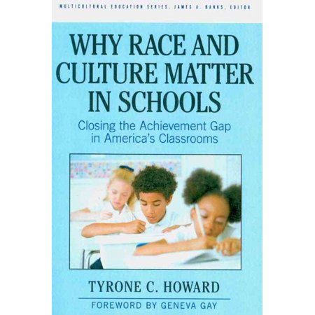 Why Race And Culture Matter In Schools  Closing The Achievement Gap In Americas Classrooms