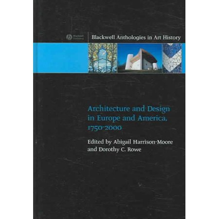 Architecture And Design In Europe And America  1750 2000