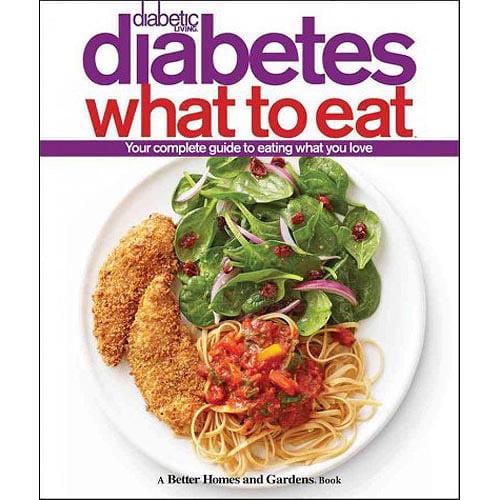 Diabetic Living Diabetes: What to Eat