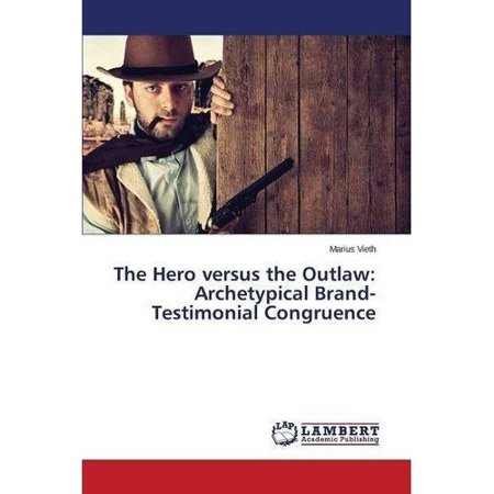 The Hero Versus the Outlaw: Archetypical Brand-Testimonial Congruence - image 1 de 1