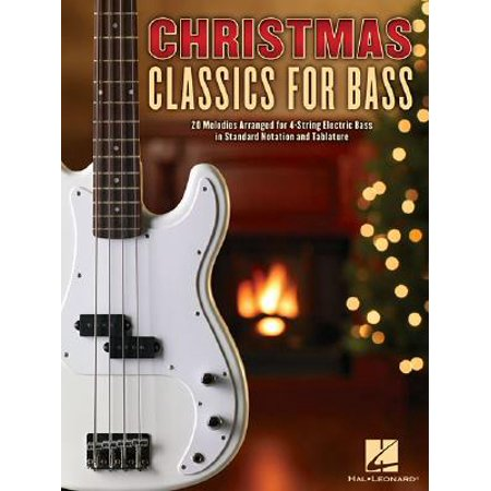 Christmas Classics for Bass : 20 Melodies Arranged for 4-String Electric Bass in Standard Notation and Tablature