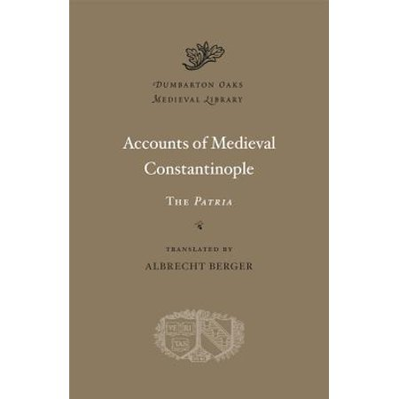 Accounts of Medieval Constantinople : The Patria (Accounts Of Foreign Travellers In Medieval India)