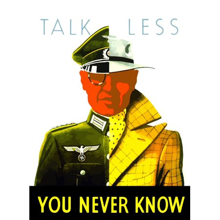 Digitally restored war propaganda poster This vintage World War II poster features a man who is half normal civilian and half German WW2 soldier It declares - Talk Less You Never Know Poster Print (8 - German Ww2 Propaganda Posters