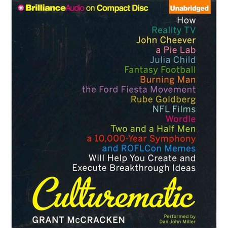 Culturematic: How Reality TV, John Cheever, a Pie Lab, Julia Child, Fantasy Football, Buring Man, Ford Fiesta Movement, Ruth Goldberg, NFL Films, Worlde, Two & a Ha