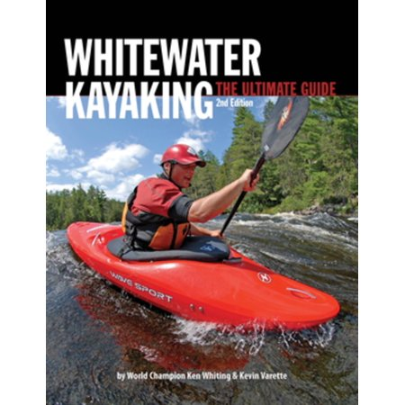 Whitewater Kayaking The Ultimate Guide 2nd Edition - eBook