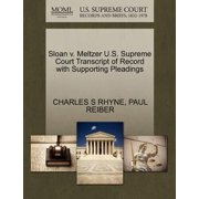 Sloan V. Meltzer U.S. Supreme Court Transcript of Record with Supporting Pleadings
