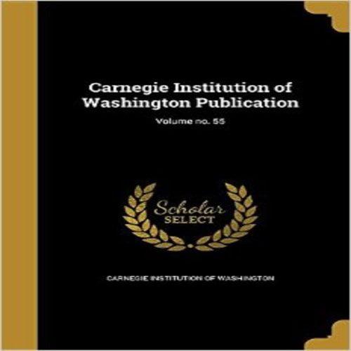 Carnegie Institution of Washington Publication; Volume No. 55