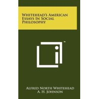 Whitehead's American Essays in Social Philosophy