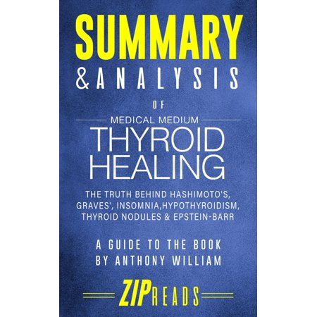 Summary & Analysis of Medical Medium Thyroid Healing - (The Healing Of America Summary By Chapter)