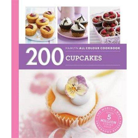 200 Cupcakes : Hamlyn All Colour Cookbook