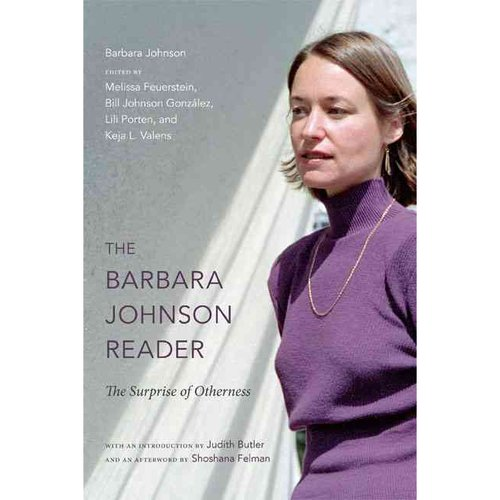 The Barbara Johnson Reader: The Surprise of Otherness