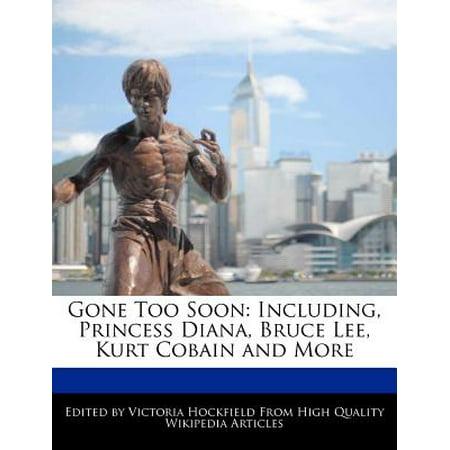 Gone Too Soon : Including, Princess Diana, Bruce Lee, Kurt Cobain and (Sinopsis The Best Lee Soon Shin)