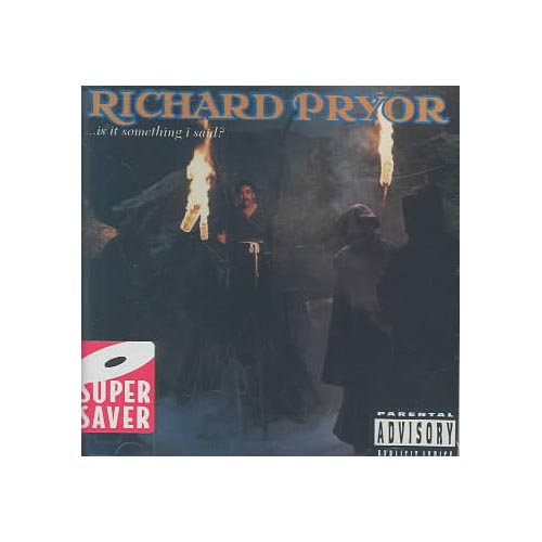 <BR> IS IT SOMETHING I SAID? by Richard Pryor  <BR>