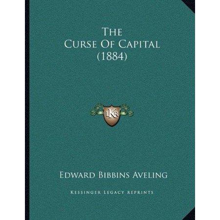 The Curse Of Capital  1884
