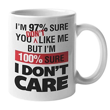 But I'm 100 Percent Sure I Don't Care Cheeky Sarcastic Coffee & Tea Gift Mug For Your Best Friend, Boss, Coworker, Colleague, Brother, Sister, Mom, Dad, Employee, Men, And Women