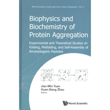 Biophysics And Biochemistry Of Protein Aggregation