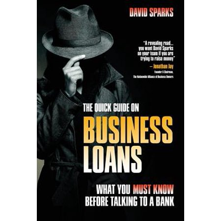 The Quick Guide On Business Loans   What You Must Know Before Talking To A Bank