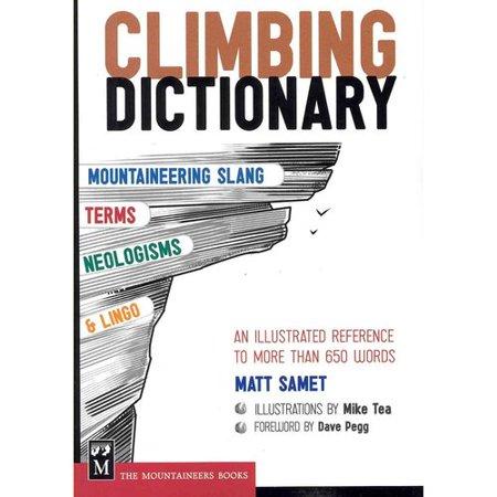 Climbing Dictionary  Mountaineering Slang  Terms  Neologisms    Lingo