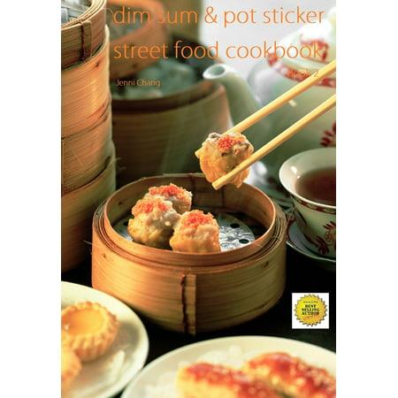 Dim Sum and Pot Sticker Street Food Recipes Cookbook -