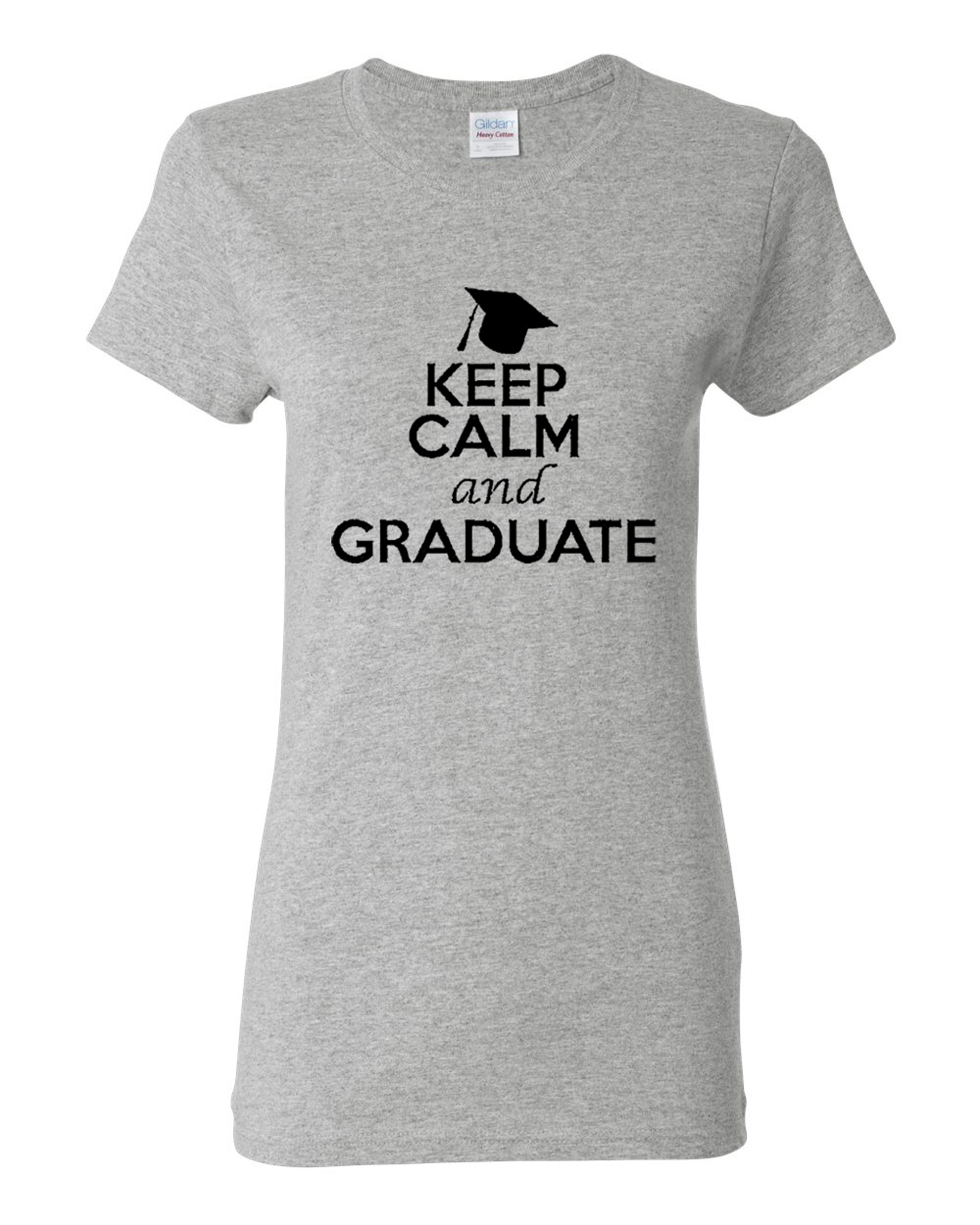 Ladies Keep Calm And Graduate T-Shirt Tee