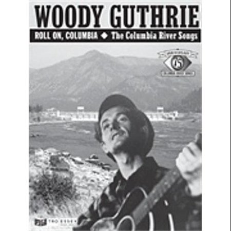 - Hal Leonard Woody Guthrie – Roll On, Columbia: The Columbia River Songs:75th Anniversary Collection