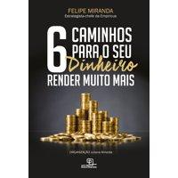 6 caminhos para o seu dinheiro render muito mais - eBook