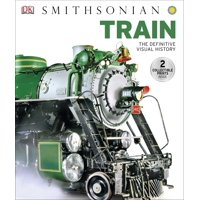 Train : The Definitive Visual History