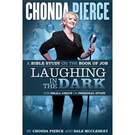 Laughing In the Dark : A Bible Study on the Book of