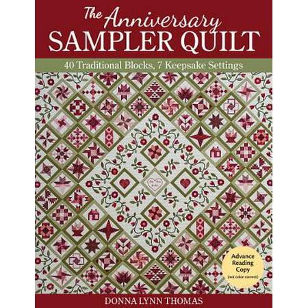 The Anniversary Sampler Quilt : 40 Traditional Blocks, 7 Keepsake