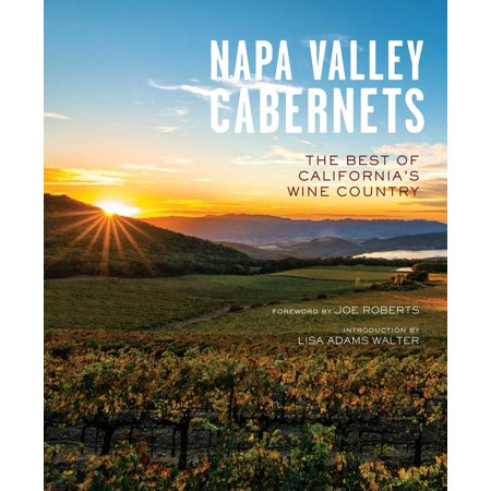 Napa Valley Cabernet - Napa Valley Cabernets : The Best of California's Wine Country