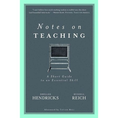 Notes on Teaching: A Short Guide to an Essential Skill