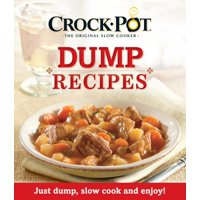 Crock Pot Dump Recipes (Paperback)