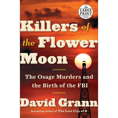Killers of the Flower Moon : The Osage Murders and the Birth of the (Best Way To Get Into Fbi)