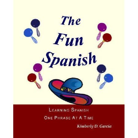 The Fun Spanish Level 1  Learning Spanish One Phrase At A Time For Elementary Students In Grades 1 To 5 Or A Fun  Easy Spanish Workbook For Chi