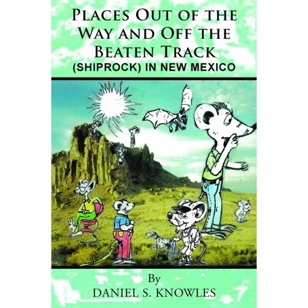 Places Out of the Way and Off the Beaten Track - (Out Track)