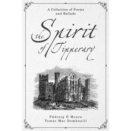 The Spirit of Tipperary: A Collection Of Poems And Ballads - eBook