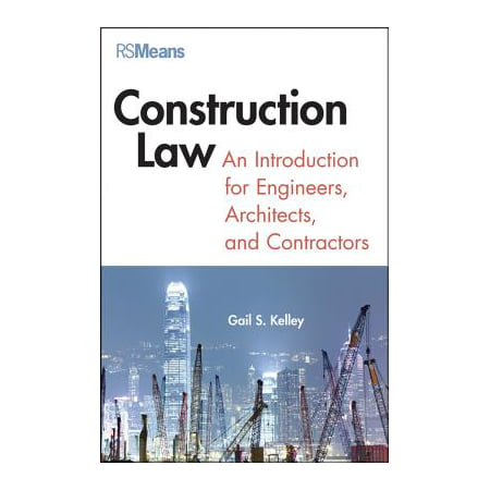Construction Law : An Introduction for Engineers, Architects, and
