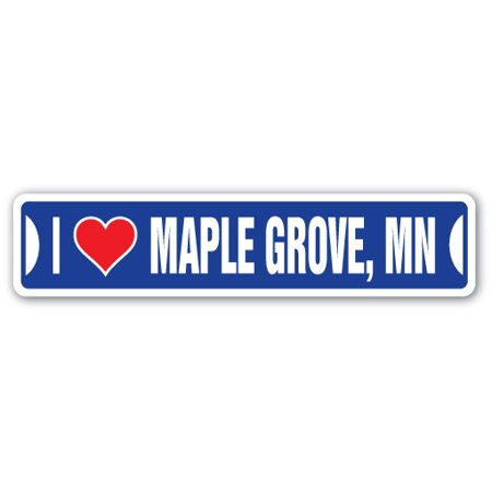 I LOVE MAPLE GROVE, MINNESOTA Street Sign mn city state us wall road décor gift - Party City Grove City Ohio